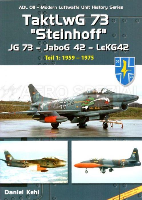 ADUHS11 TaktLwG 73 Steinhoff (JG 73 - JaboG 42 - LeKG 42), Teil 1: 1959-1975