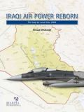 HAP2101 Iraqi Air Power Reborn: The Iraqi Air Arms since 2004
